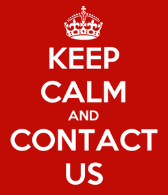 Poster: KEEP CALM AND CONTACT US