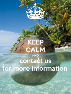 Poster: KEEP CALM AND contact us for more information