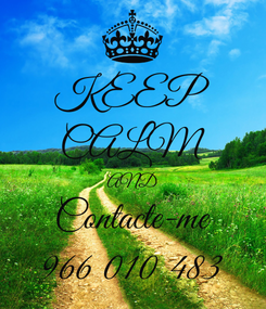 Poster: KEEP CALM AND Contacte-me 966 010 483
