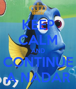 Poster: KEEP CALM AND CONTINUE A NADAR