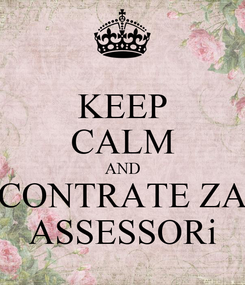 Poster: KEEP CALM AND CONTRATE ZA ASSESSORi