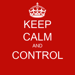Poster: KEEP CALM AND CONTROL