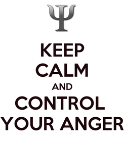 Poster: KEEP CALM AND CONTROL  YOUR ANGER