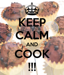 Poster: KEEP CALM AND COOK !!!