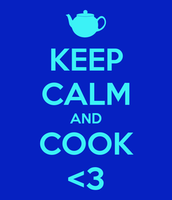 Poster: KEEP CALM AND COOK <3