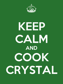 Poster: KEEP CALM AND COOK CRYSTAL