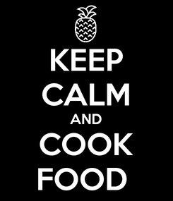Poster: KEEP CALM AND COOK FOOD