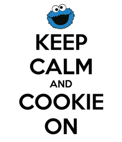 Poster: KEEP CALM AND COOKIE ON