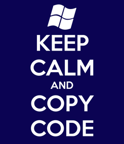 Poster: KEEP CALM AND COPY CODE