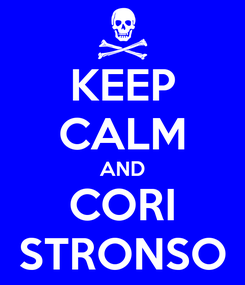 Poster: KEEP CALM AND CORI STRONSO