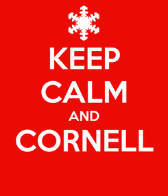 Poster: KEEP CALM AND CORNELL