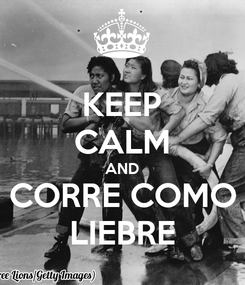 Poster: KEEP CALM AND CORRE COMO LIEBRE