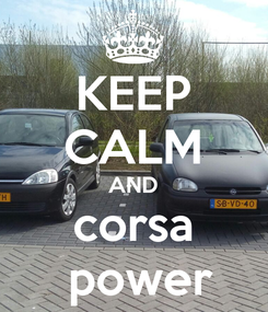 Poster: KEEP CALM AND corsa  power
