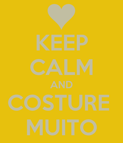 Poster: KEEP CALM AND COSTURE  MUITO
