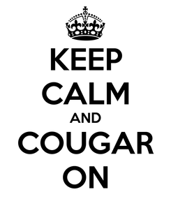 Poster: KEEP CALM AND COUGAR ON