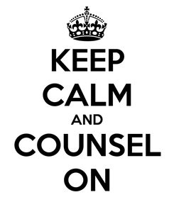 Poster: KEEP CALM AND COUNSEL ON
