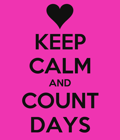 Poster: KEEP CALM AND COUNT DAYS