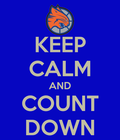 Poster: KEEP CALM AND COUNT DOWN