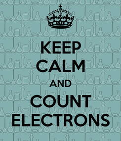 Poster: KEEP CALM AND COUNT ELECTRONS