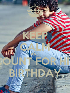 Poster: KEEP CALM AND COUNT FOR HIS BIRTHDAY