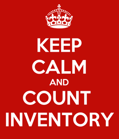 Poster: KEEP CALM AND COUNT  INVENTORY