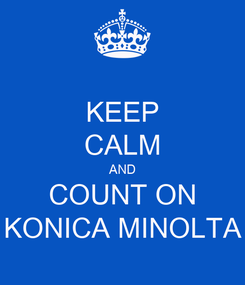 Poster: KEEP CALM AND COUNT ON KONICA MINOLTA