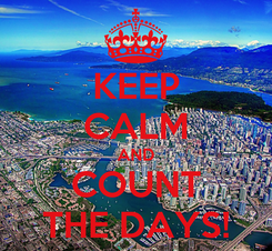 Poster: KEEP CALM AND COUNT THE DAYS!