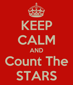 Poster: KEEP CALM AND Count The STARS