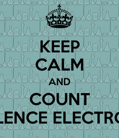 Poster: KEEP CALM AND COUNT VALENCE ELECTRONS
