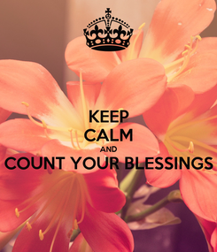 Poster: KEEP CALM AND COUNT YOUR BLESSINGS