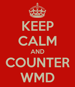 Poster: KEEP CALM AND COUNTER WMD