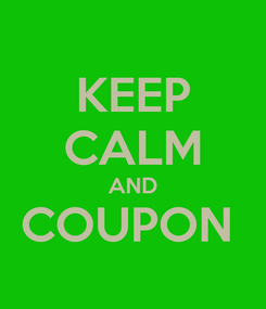 Poster: KEEP CALM AND COUPON