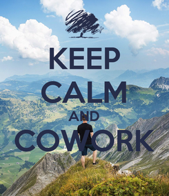 Poster: KEEP CALM AND COWORK