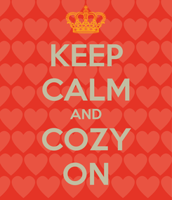 Poster: KEEP CALM AND COZY ON