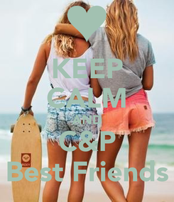 Poster: KEEP CALM AND C&P Best Friends