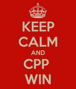 Poster: KEEP CALM AND CPP  WIN