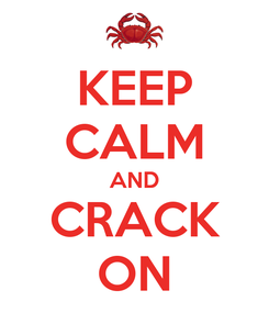 Poster: KEEP CALM AND CRACK ON