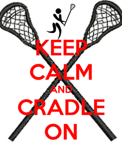 Poster: KEEP CALM AND CRADLE ON
