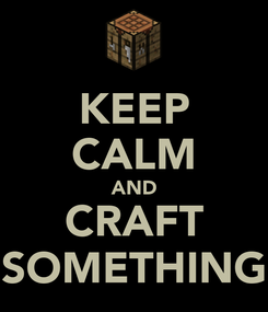 Poster: KEEP CALM AND CRAFT SOMETHING
