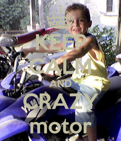 Poster: KEEP CALM AND CRAZY motor