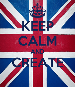 Poster: KEEP CALM AND CREATE