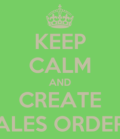 Poster: KEEP CALM AND CREATE SALES ORDERS