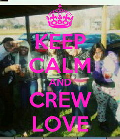 Poster: KEEP CALM AND CREW LOVE