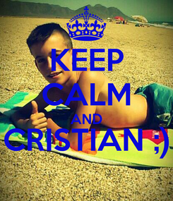 Poster: KEEP CALM AND CRISTIAN ;)