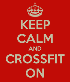 Poster: KEEP CALM AND CROSSFIT ON