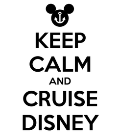Poster: KEEP CALM AND CRUISE DISNEY