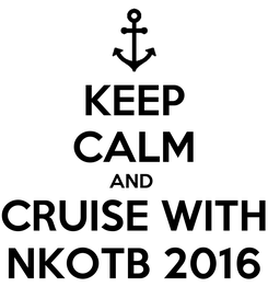 Poster: KEEP CALM AND  CRUISE WITH NKOTB 2016