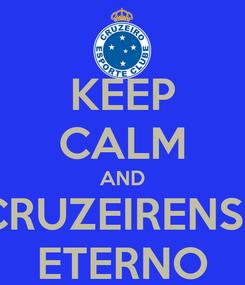 Poster: KEEP CALM AND CRUZEIRENSE ETERNO