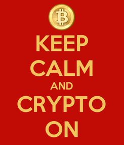 Poster: KEEP CALM AND CRYPTO ON