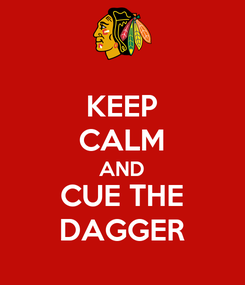 Poster: KEEP CALM AND CUE THE DAGGER